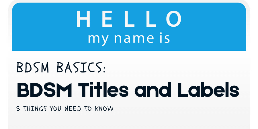 image of a nametag that says hello my name is with title that says bdsm basics: bdsm titles and labels 5 things you need to know
