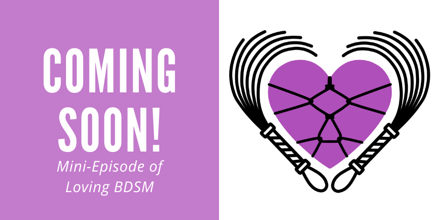 Loving BDSM logo with title Coming Soon Mini Podcast Episode of Loving BDSM